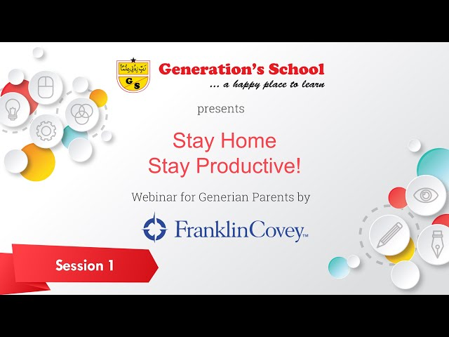 Stay Home Stay Productive! Webinar by FranklinCovey Education Pakistan - Session 1
