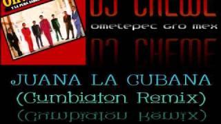 DJ Chewe - Juana La Cubana (Cumbiaton Remix) 2011 ft. Fito Olivares