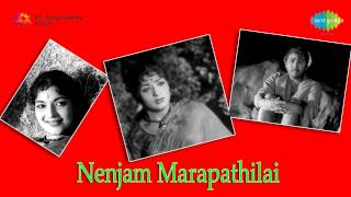 Nenjam Marappathillai | Nenjam Marappathillai song
