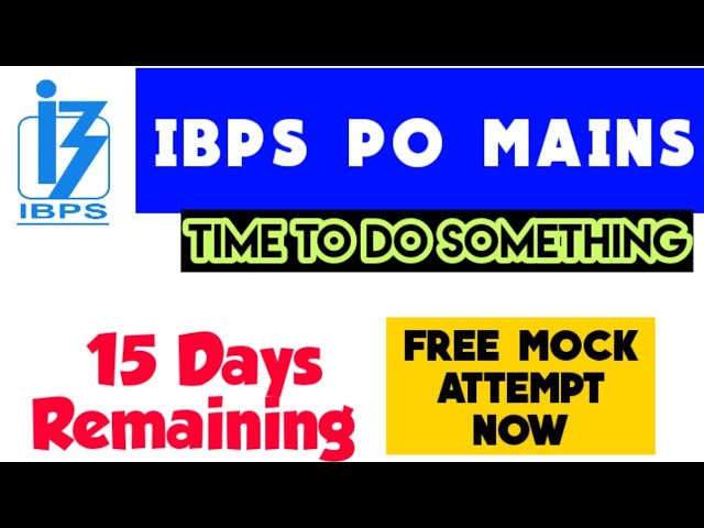 15 Days for IBPS PO MAINS - ATTEMPT free mock test now Its Time to DO SOMETHING