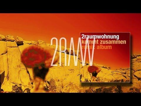 2RAUMWOHNUNG - Sie kann fliegen 'Kommt Zusammen Remix Album'