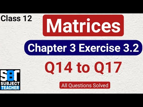 Download Chapter 3 Matrices Exercise 3.2 (Q14 to Q17) class 12 Maths    NCERT