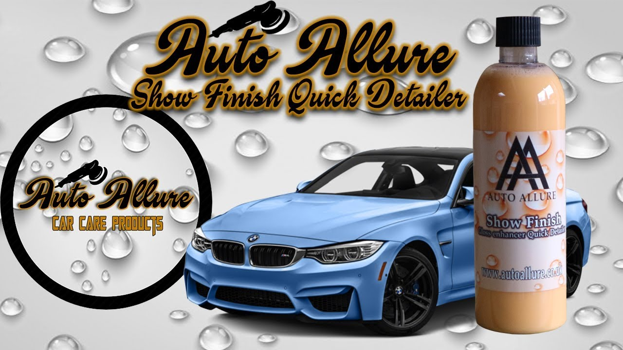 Show Finish Added Gloss Quick Detailer Auto Allure Car Care