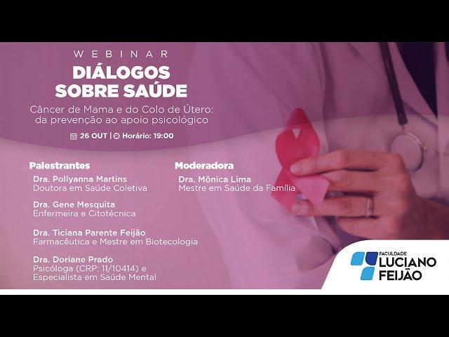 WEBINAR- DIÁLOGOS SOBRE SAÚDE - Câncer de Mama e do Colo do Útero: da Prevenção ao Apoio Psicológico