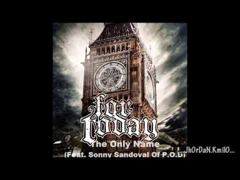 For Today The Only Name Feat. Sonny Sandoval Of P.O.D - [Immortal - 2012]