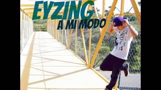 NO ESTA BIEN - EYZING (A MI MODO)