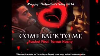 Come Back to Me - Tamer Hosny Ft. Rackel