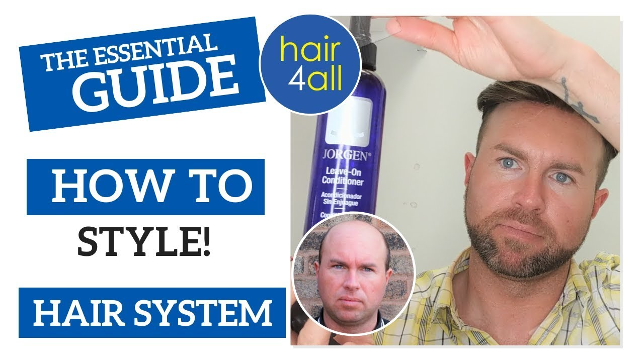 How To Style a Hair System | Jorgen Conditioner | Non-Surgical Hair Replacement System for Men/Women