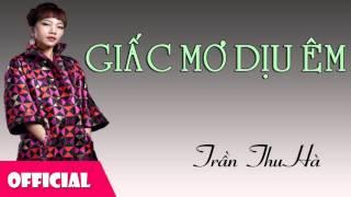 Giấc Mơ Dịu Êm - Trần Thu Hà [Official Audio]