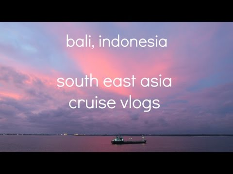 bali // asia cruise '17