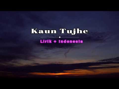 Lagu India Paling Galau Terbaru 2018 (Lirik) | Kaun Tujhe Song