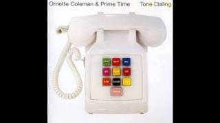 Ornette Coleman & Prime Time : Search for life