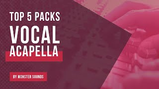 Top 5 | Best Vocal Acapella Sample Packs from Monster Sounds | Hip Hop, House, Vocal Samples Loops