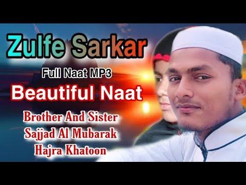 New Naat MP3 - Zulfe Sarkar Se Jab // Sajjad Al Mubarak - Hajra Khatoon - Full Naat Zulfe Sarkar