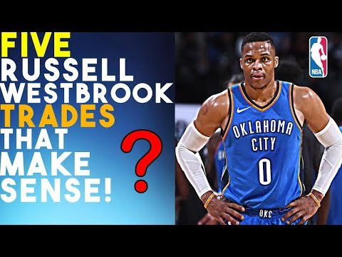 5 Russell Westbrook Trades That Make Sense