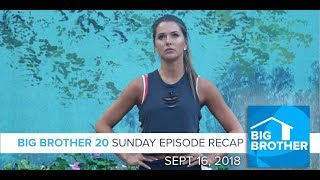 BB20 | Sunday HOH & Nominations Episode Recap - Sept 16, 2018