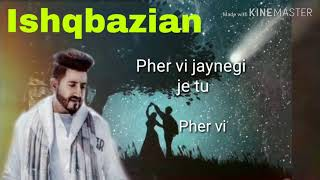 Ishqbazian || Full lyrics video || Balraj || (Official video) New Punjabi song 2018