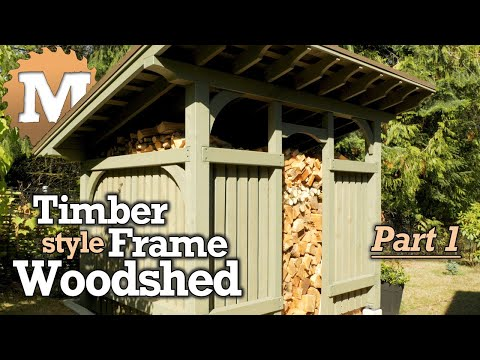 Timber Frame Woodshed - Part 1 of 3 - Post and Beam