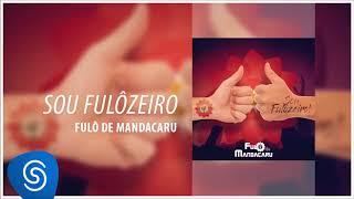 Fulô de Mandacaru - Sou Fulôzeiro (Áudio Oficial)