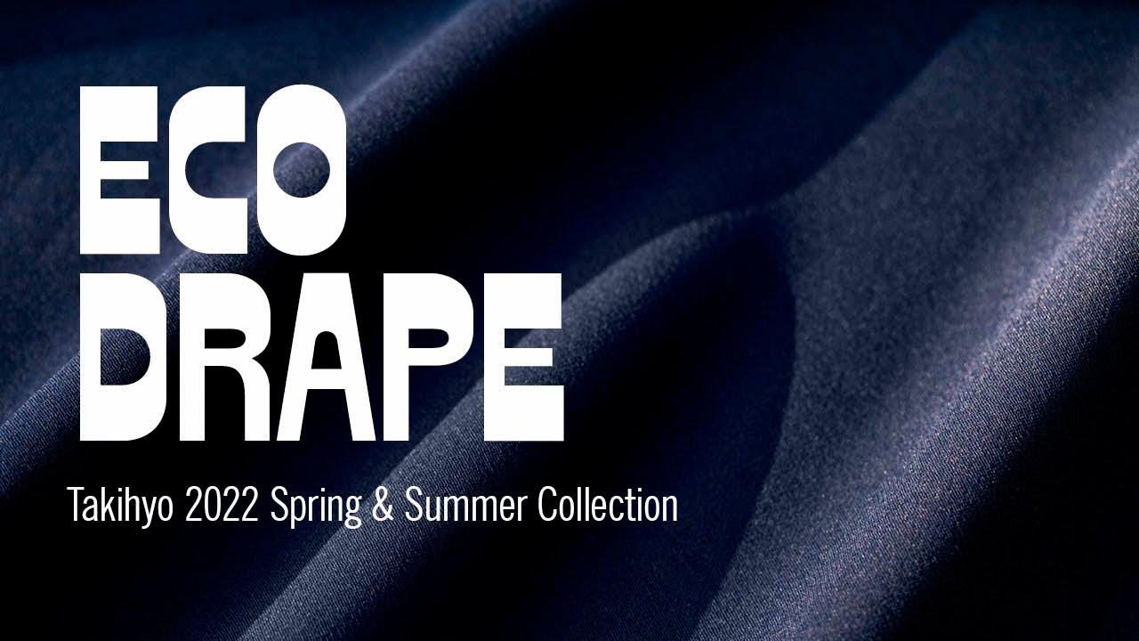 Eco Drape 【Takihyo 2022 Spring & Summer Collection】