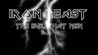 The evil that men do   Iron Beast