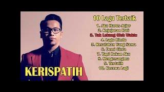 10 Lagu KERISPATIH Paling Populer & Paling Enak Didengar