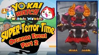 Yo-Kai Watch Wibble Wobble - Orcanos SUPER Terror Time Walkthrough Part 2! [iOS Android Gameplay]