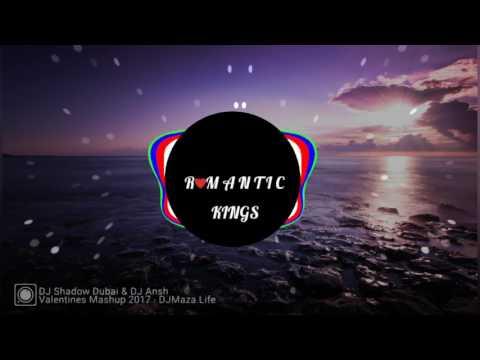 VALENTINES MASHUP 2017 | DJ SHADOW DUBAI | DJ ANSH | DJmaza