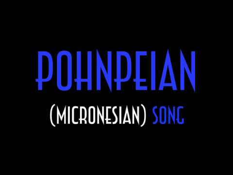 Pohnpeian Song - Masamwahu