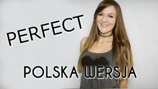 PERFECT - Ed Sheeran POLSKA WERSJA | POLISH VERSION by Kasia Staszewska Video