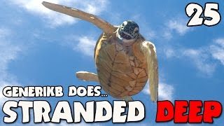 "Stranded Deep Gameplay Ep 25 - ""I GOT A PET TURTLE!!!"""