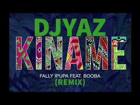 Fally Ipupa feat  Booba   Kiname ( DJ YAZ Remix )