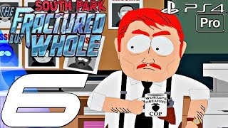 South Park The Fractured But Whole - Gameplay Walkthrough Part 6 - Helping The Cops (PS4 PRO)