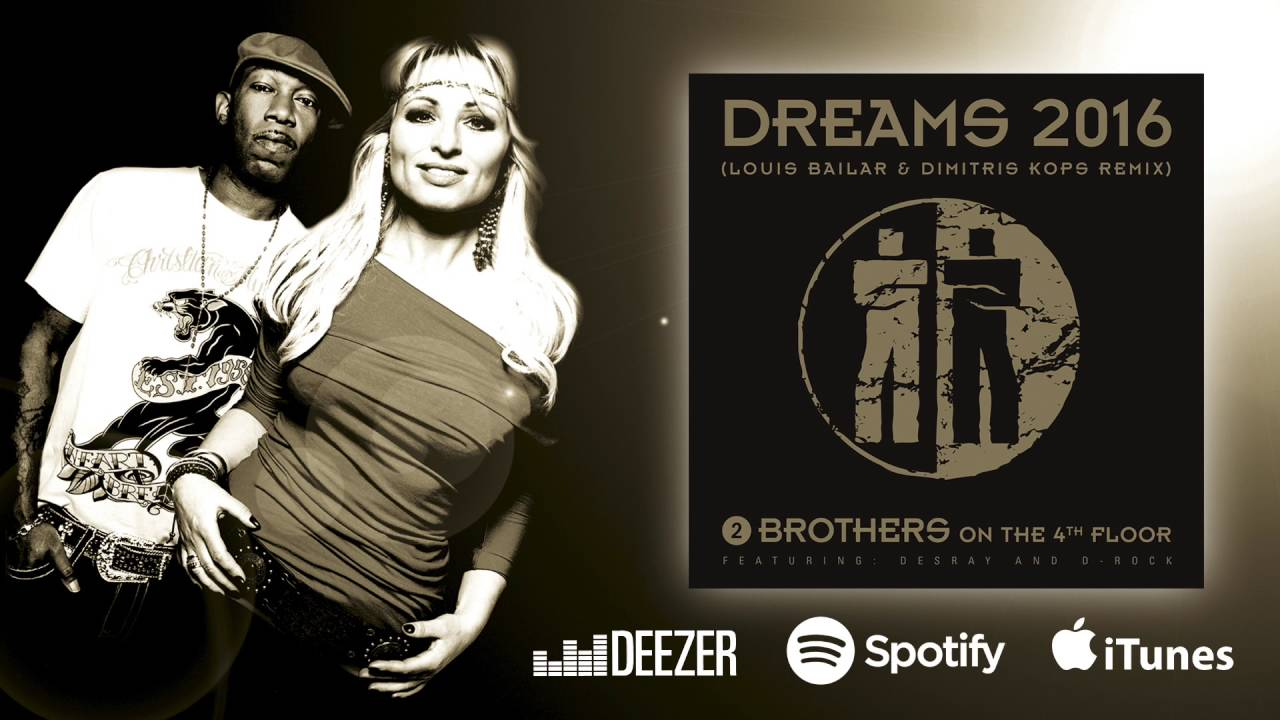 2 Brothers On the 4th Floor - Dreams 2016 (Louis Bailar & Dimitris ...