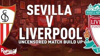 Sevilla v Liverpool | Uncensored Match Build Up