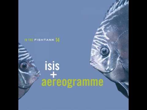 Isis + Aereogramme - In the fishtank 14 (2006) [Full Album]