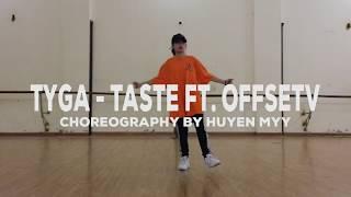 Tyga - Taste ft. Offset Choreography by Huyen Myy