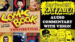 Comic Book Confidential Kayfabe Audio Commentary with VIDEO