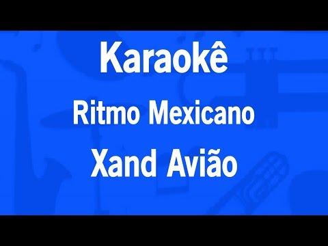 Karaokê Ritmo Mexicano - Xand Avião