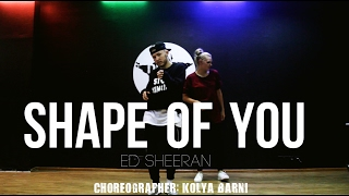 Shape of YOU - Ed Sheeran | Dance Routine | choreographer: Kolya Barni