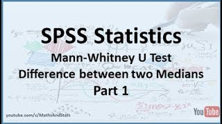 SPSS: Non-parametric Mann-Whitney U Test - Part 1