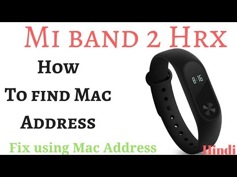 How To Find Mac Address Of Mi Band 2 HRX  2018 | How To Fix Using MAc Address | Hindi