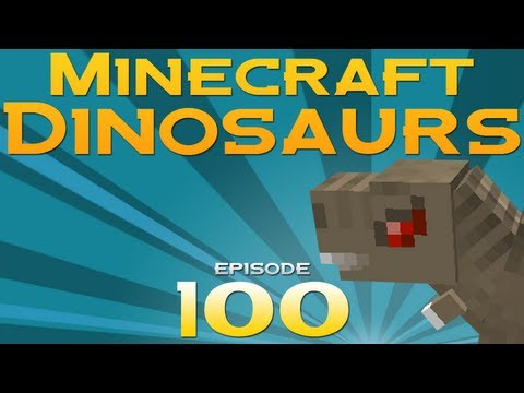 Minecraft Dinosaurs! - Episode 100 - Hour of fun!
