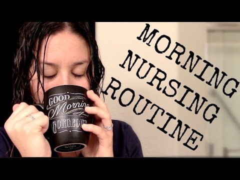 MORNING NURSING ROUTINE!