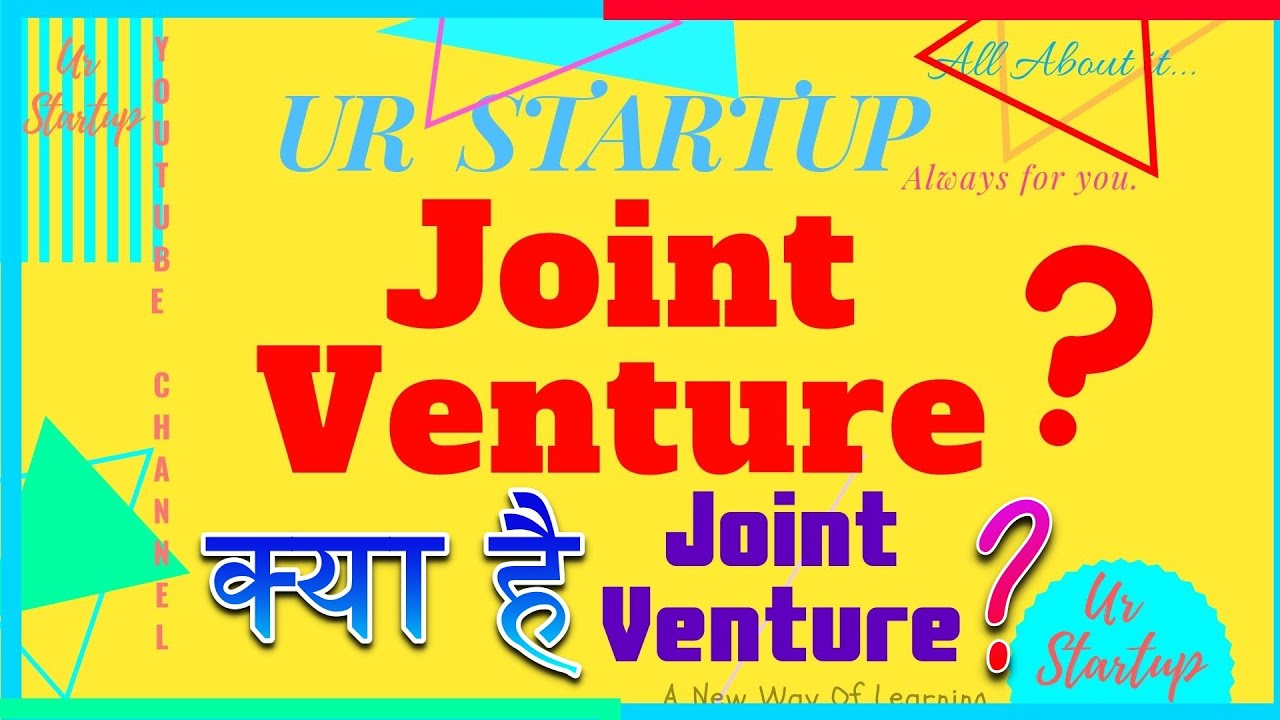 apa itu joint venture berkualitas? Joint Venture What Is Joint Venture Joint Venture À¤• À¤¯ À¤¹ Joint Venture Kya Hai Jointventure Youtube