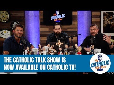 Watch The Catholic Talk Show on CatholicTV!