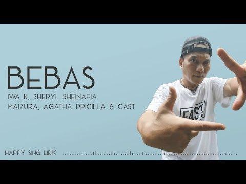 Iwa K, Sheryl Sheinafa, Maizura, Agatha Pricilla & Cast - Bebas (New Version) | OST. Bebas (Lirik)