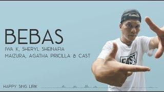 Iwa K Sheryl Sheinafa Maizura Agatha PricillaCast Bebas OST Bebas
