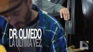 Dr. Olmedo - La última vez