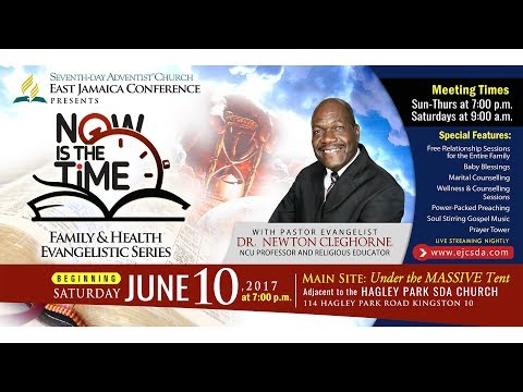 NOW IS THE TIME Family & Health Evangelistic Series ~ JULY 3, 2017